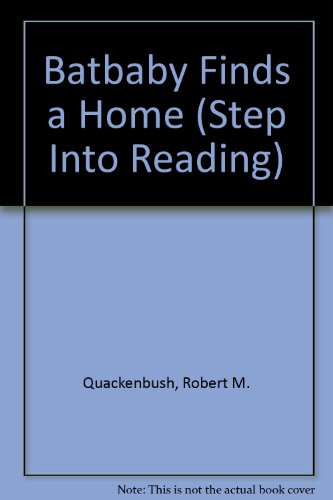 Batbaby Finds a Home (Step Into Reading): Quackenbush, Robert M.