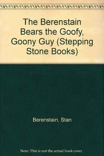 9780606210577: The Berenstain Bears the Goofy, Goony Guy (Stepping Stone Books)