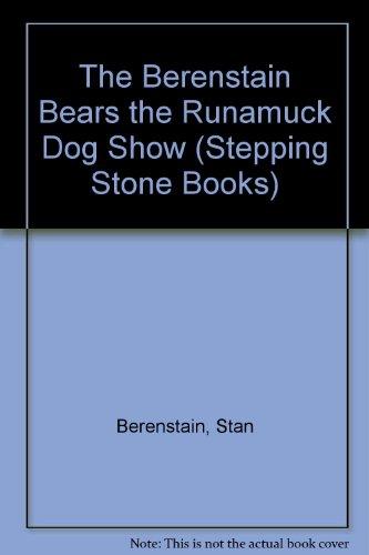 9780606210591: The Berenstain Bears the Runamuck Dog Show (Stepping Stone Books)