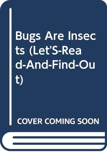 9780606210898: Bugs Are Insects (Let's-Read-and-Find-Out)