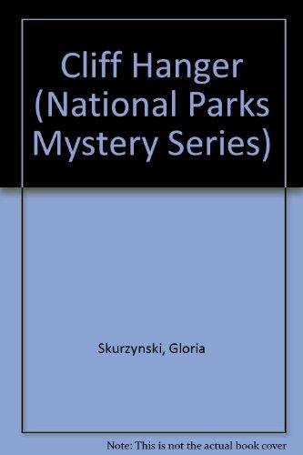 Cliff Hanger (National Parks Mystery Series): Skurzynski, Gloria