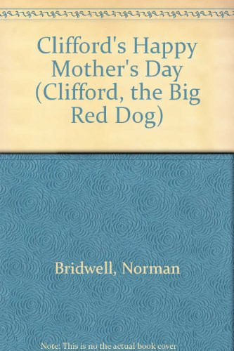 9780606211147: Clifford's Happy Mother's Day (Clifford, the Big Red Dog)