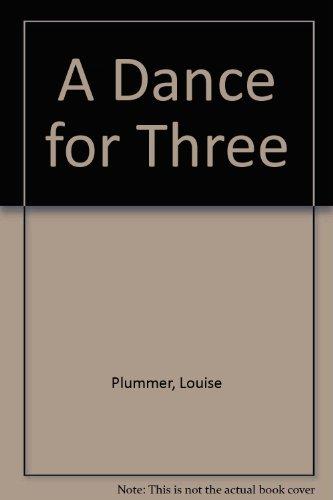 A Dance for Three: Plummer, Louise