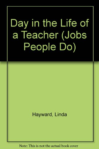 9780606211413: Day in the Life of a Teacher (Jobs People Do)