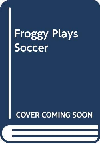 9780606212045: Froggy Plays Soccer
