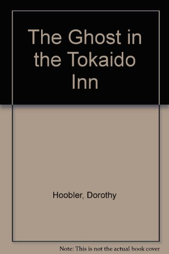 The Ghost in the Tokaido Inn: Hoobler, Dorothy, Hoobler, Thomas