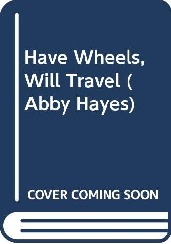 9780606212298: Have Wheels, Will Travel (Abby Hayes)
