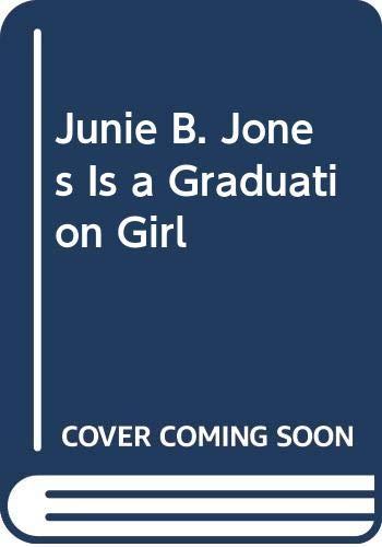 9780606212731: Junie B. Jones Is a Graduation Girl