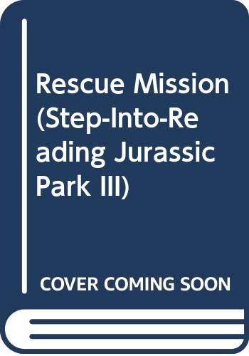 9780606212748: Rescue Mission (Step-Into-Reading Jurassic Park III)