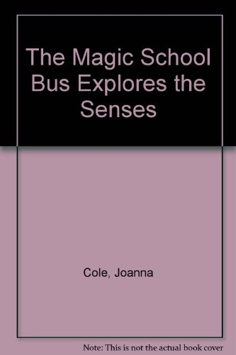 9780606213127: The Magic School Bus Explores the Senses