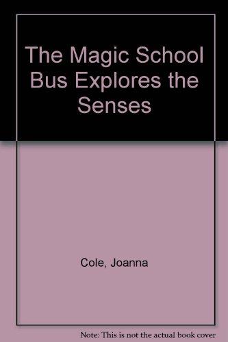 9780606213127: The Magic School Bus Explores the Senses