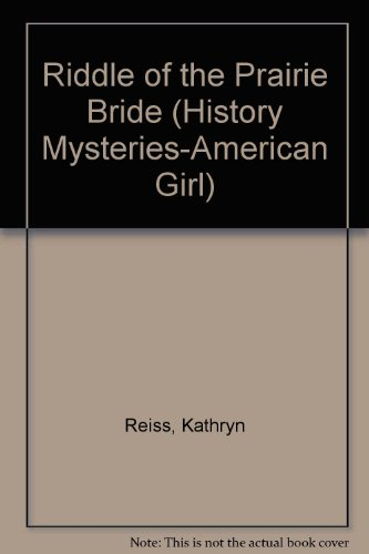 9780606214001: Riddle of the Prairie Bride (History Mysteries-American Girl)