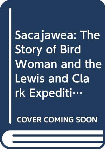 9780606214056: Sacajawea: The Story of Bird Woman and the Lewis and Clark Expedition