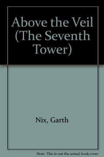 9780606214261: Above the Veil (The Seventh Tower)