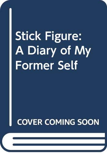 9780606214650: Stick Figure: A Diary of My Former Self