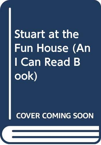 9780606214704: Stuart at the Fun House (An I Can Read Book)
