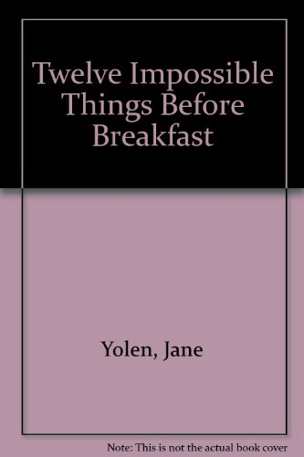 9780606214964: Twelve Impossible Things Before Breakfast