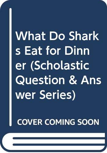 9780606215169: What Do Sharks Eat for Dinner (Scholastic Question & Answer Series)