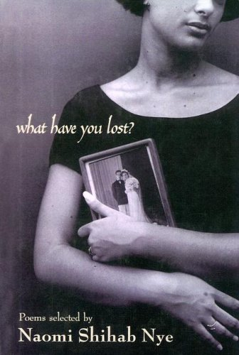 What Have You Lost (0606215174) by Naomi Shihab Nye