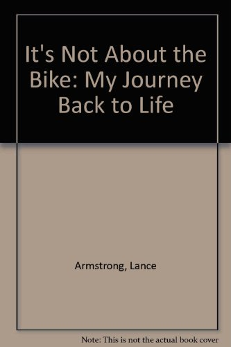 9780606215565: It's Not About the Bike: My Journey Back to Life