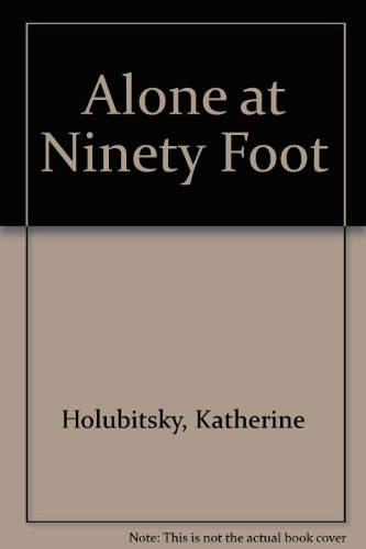 Alone at Ninety Foot: Holubitsky, Katherine