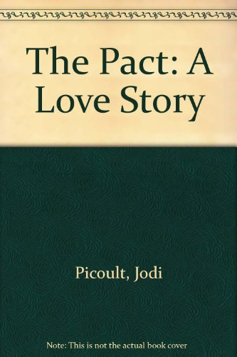 9780606217576: The Pact: A Love Story