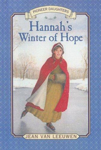 9780606217804: Hannah's Winter of Hope (Pioneer Daughters)