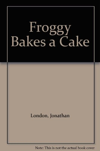 9780606218016: Froggy Bakes a Cake