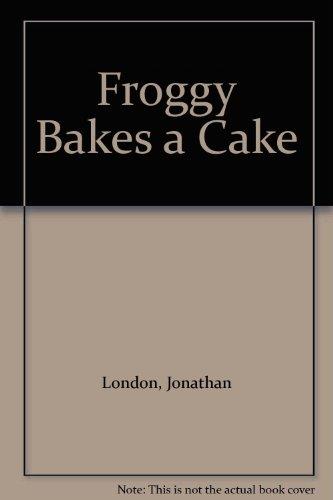 9780606218016: Froggy Bakes a Cake