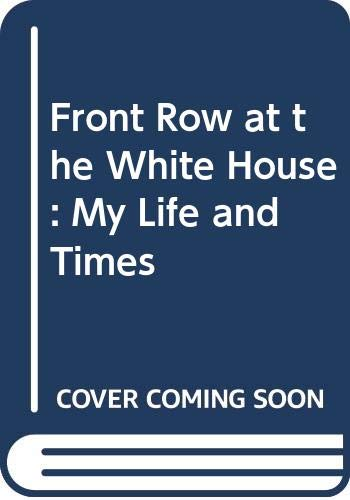 9780606218146: Front Row at the White House: My Life and Times