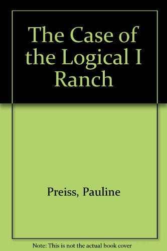 9780606219204: The Case of the Logical I Ranch