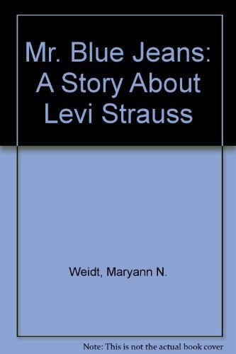 9780606219525: Mr. Blue Jeans: A Story About Levi Strauss