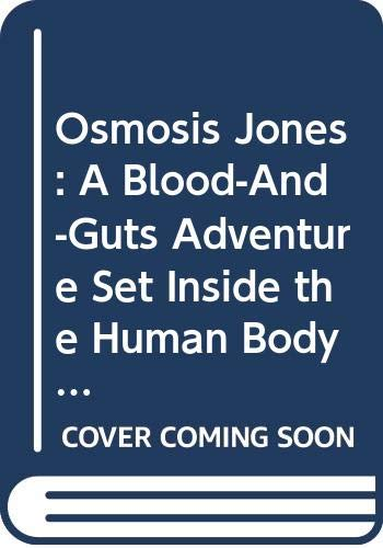 9780606219563: Osmosis Jones: A Blood-And-Guts Adventure Set Inside the Human Body!