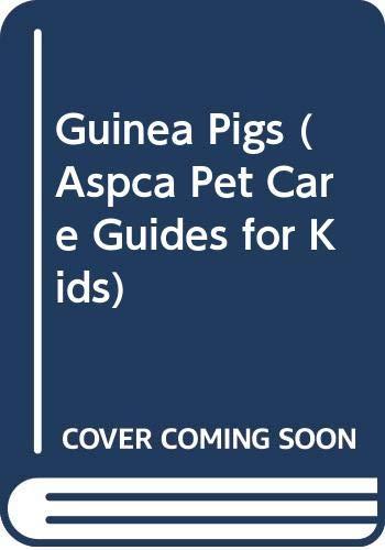 9780606220842: Guinea Pigs (Aspca Pet Care Guides for Kids)