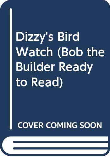 9780606221306: Dizzy's Bird Watch (Bob the Builder Ready to Read)