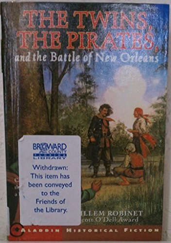 Twins, the Pirates, and the Battle of New Orleans by Harriette Gillem Robinet (2001, Hardcover): ...
