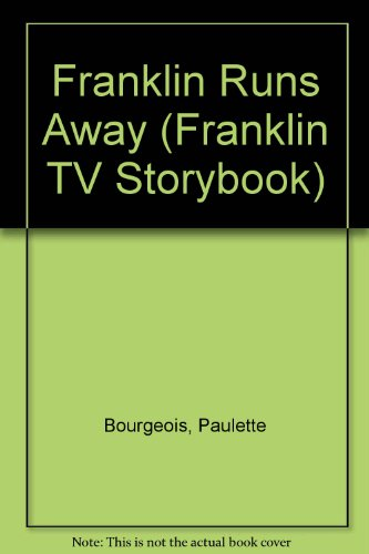 9780606221795: Franklin Runs Away (Franklin TV Storybook)