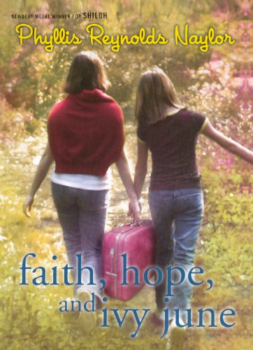 Faith, Hope, And Ivy June (Turtleback School & Library Binding Edition): Phyllis Reynolds ...