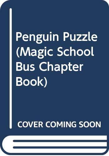 9780606222303: Penguin Puzzle (Magic School Bus Chapter Book)