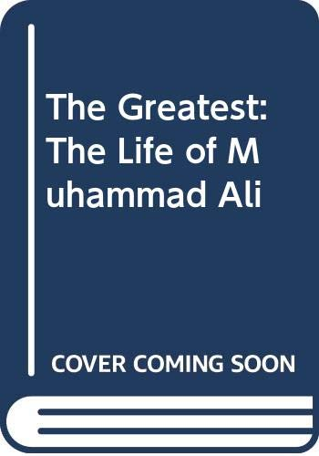 9780606222501: The Greatest: The Life of Muhammad Ali