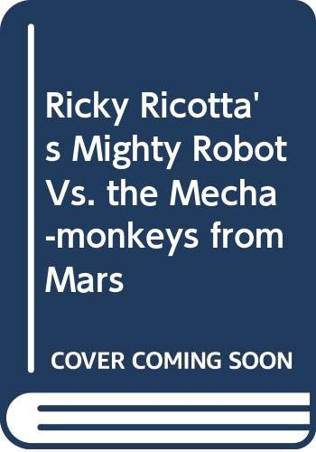 9780606222631: Ricky Ricotta's Mighty Robot Vs. the Mecha-monkeys from Mars