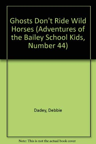 9780606222730: Ghosts Don't Ride Wild Horses (Adventures of the Bailey School Kids, Number 44)