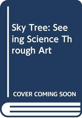 9780606222815: Sky Tree: Seeing Science Through Art