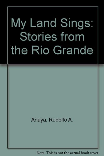 9780606223027: My Land Sings: Stories from the Rio Grande