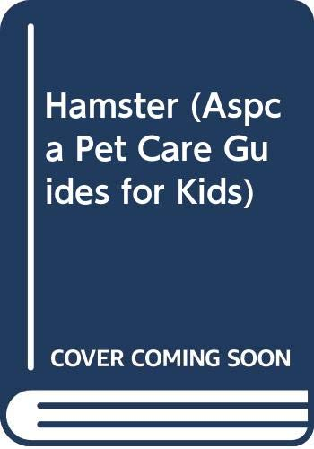 9780606223218: Hamster (Aspca Pet Care Guides for Kids)
