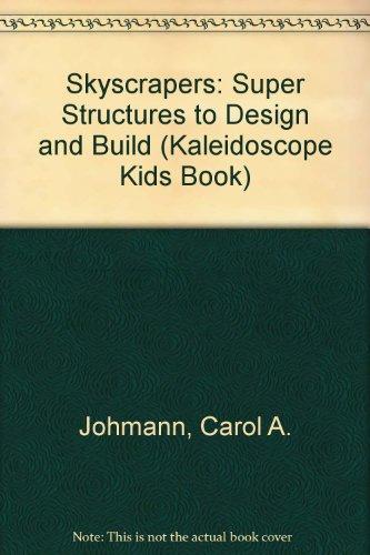 9780606223515: Skyscrapers: Super Structures to Design and Build (Kaleidoscope Kids Book)