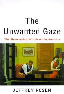 9780606223584: Unwanted Gaze: The Destruction of Privacy in America