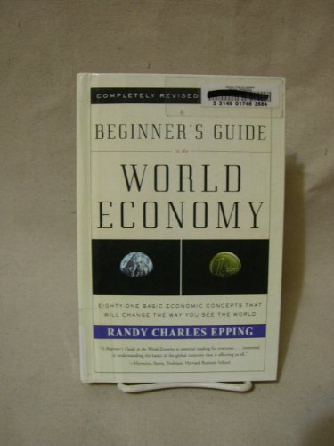 9780606223638: A Beginner's Guide to the World Economy