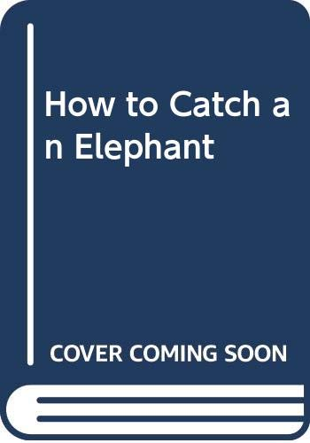 9780606224109: How to Catch an Elephant