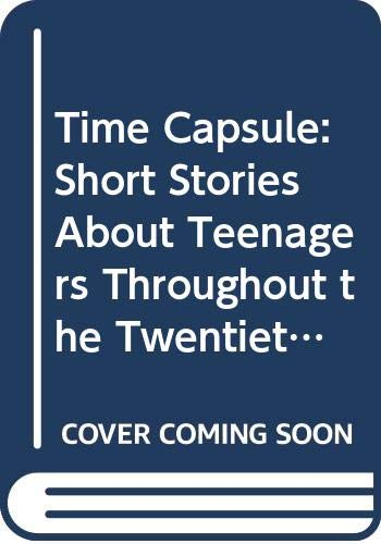 9780606224208: Time Capsule: Short Stories About Teenagers Throughout the Twentieth Century